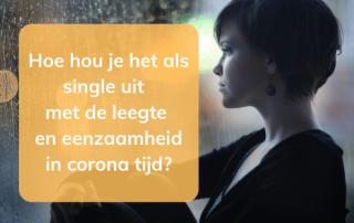 Hoe hou je het als single uit met de leegte en eenzaamheid in corona tijd