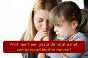 Wat heeft een gezonde relatie met een gewond kind te maken?